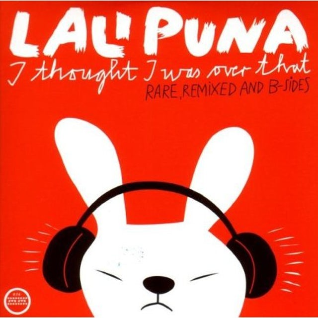 Lali Puna I THOUGHT I WAS OVER THAT: RARE REMIXED & B-SIDES Vinyl Record