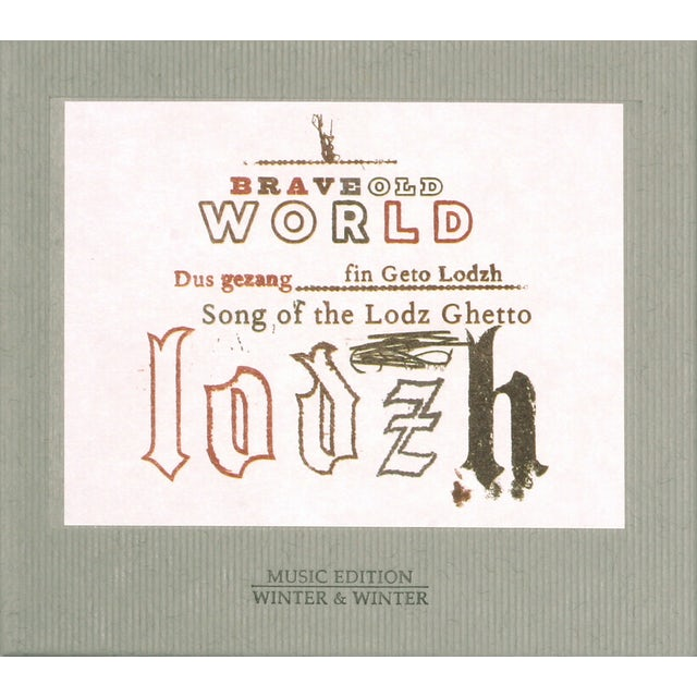 Brave Old World SONG OF THE LODZ GHETTO CD
