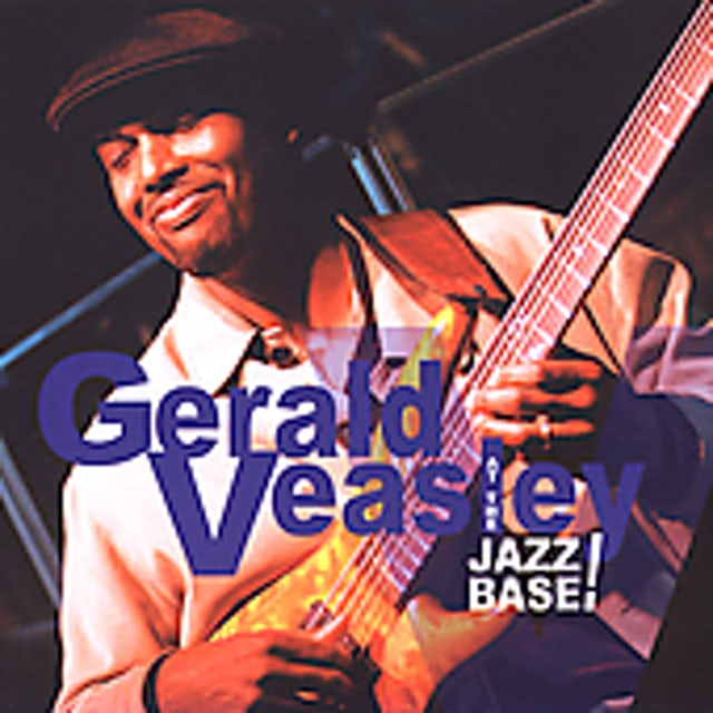 Gerald Veasley AT THE JAZZ BASE CD