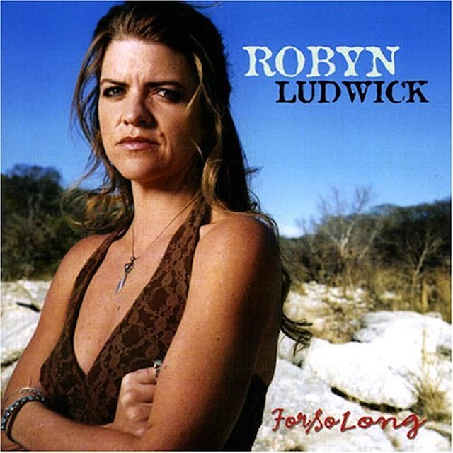 Robyn Ludwick FOR SO LONG CD