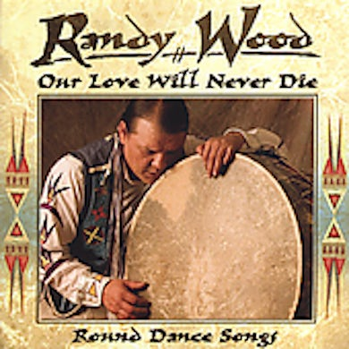 Randy Wood OUR LOVE WILL NEVER DIE CD