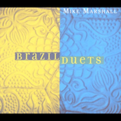 Mike Marshall BRAZIL DUETS CD