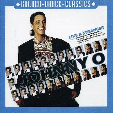 Johnny O LIKE A STRANGER CD