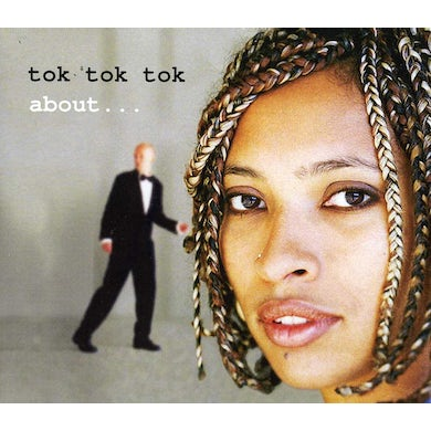 Tok Tok Tok ABOUT CD