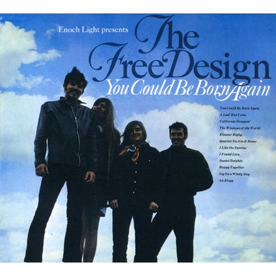 Free Design YOU COULD BE BORN AGAIN CD