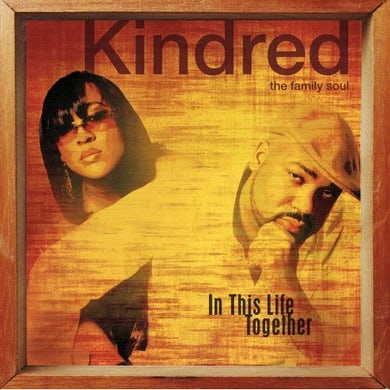Kindred the Family Soul IN THIS LIFE TOGETHER CD