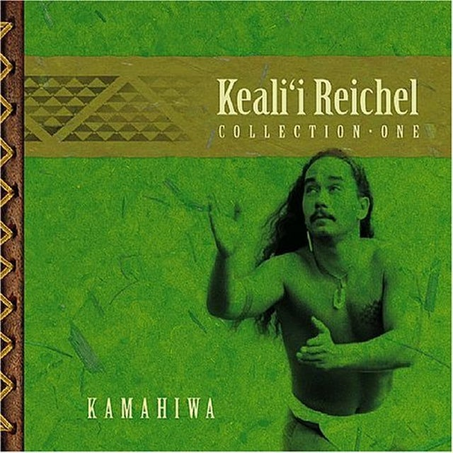 KAMAHIWA: THE KEALI'I REICHEL COLLECTION CD