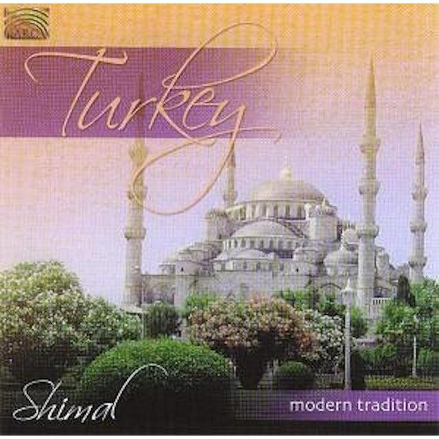 Shimal TURKEY MODERN TRADITION CD