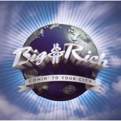 Big & Rich COMIN TO YOUR CITY CD