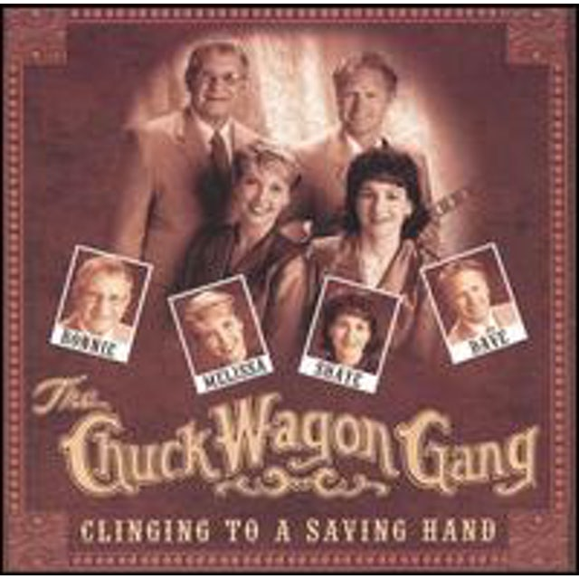 CHUCK WAGON GANG CLINGING TO A SAVING HAND CD