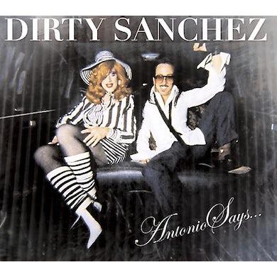 Dirty Sanchez ANTONIO SAYS Vinyl Record