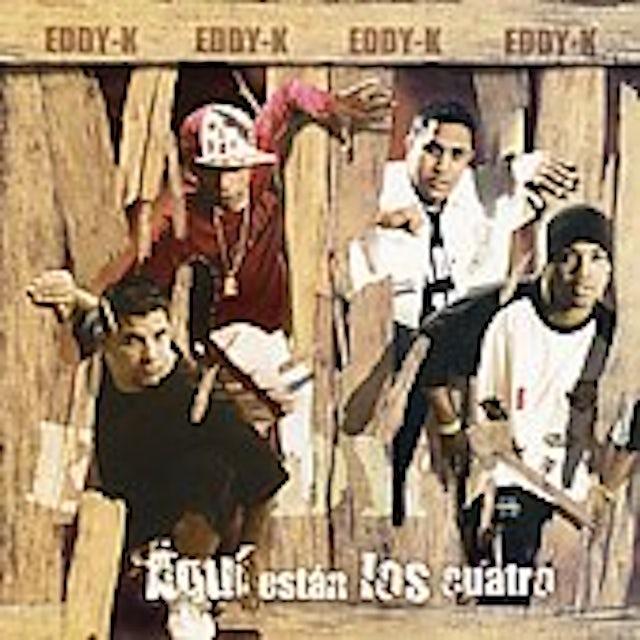 Eddy-K AQUI ESTAN LOS CUATRO CD
