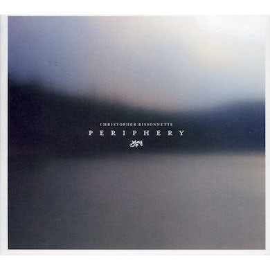 Christopher Bissonnette PERIPHERY CD