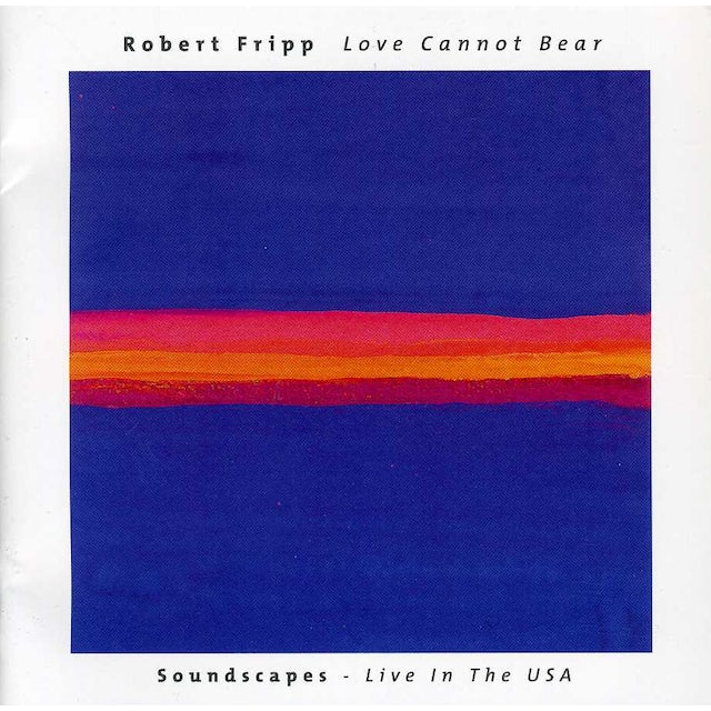 Robert Fripp LOVE CANNOT BEAR CD