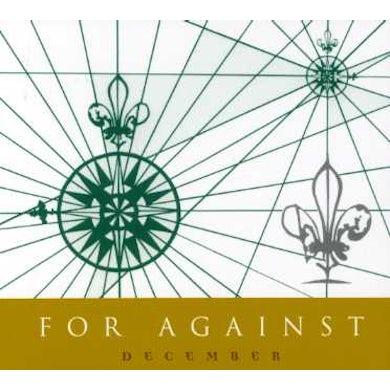 For Against DECEMBER CD