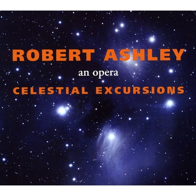 Robert Ashley CELESTIAL EXCURSIONS CD