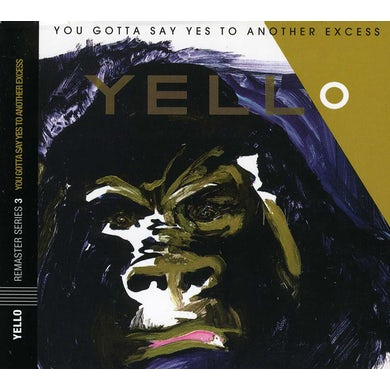 Yello YOU GOTTA SAY YES TO ANOTHER EXCESS CD