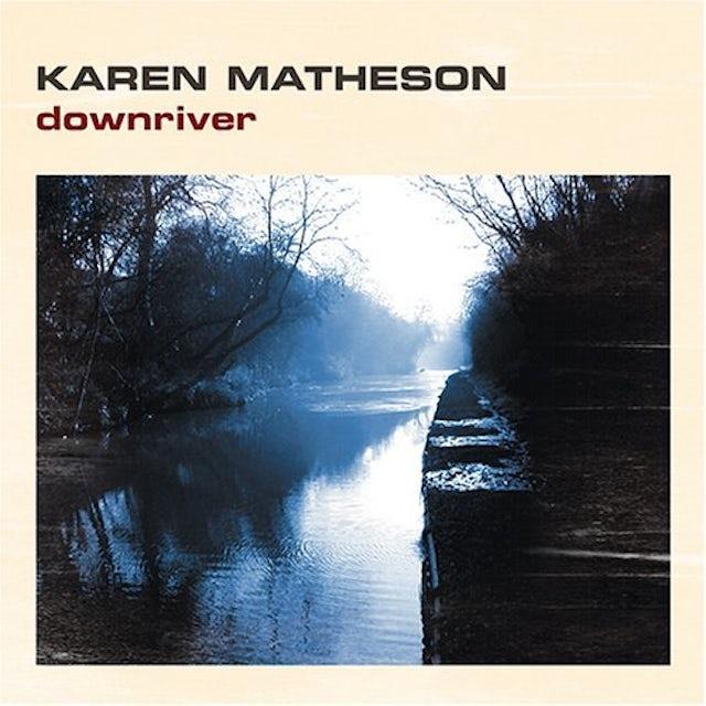 Karen Matheson DOWNRIVER CD