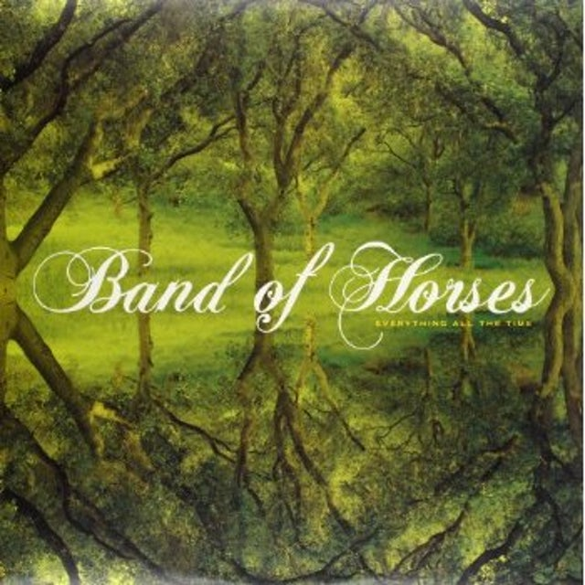 Band Of Horses EVERYTHING ALL THE TIME Vinyl Record