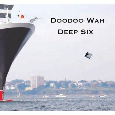 Doodoo Wah DEEP SIX CD