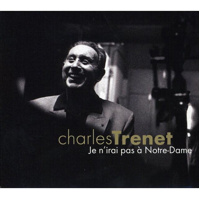 Charles Trenet JE N'IRARI PAS A NOTRE-DAME CD