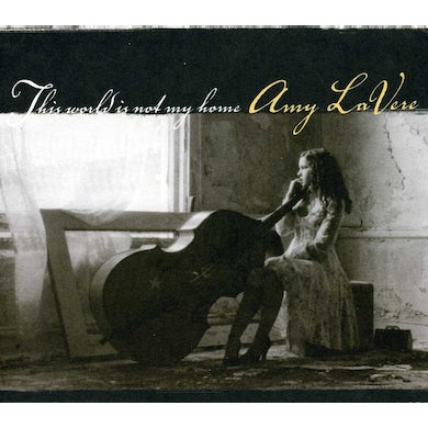 Amy Lavere THIS WORLD IS NOT MY HOME CD
