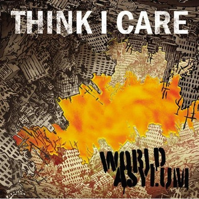 Think I Care WORLD ASYLUM CD