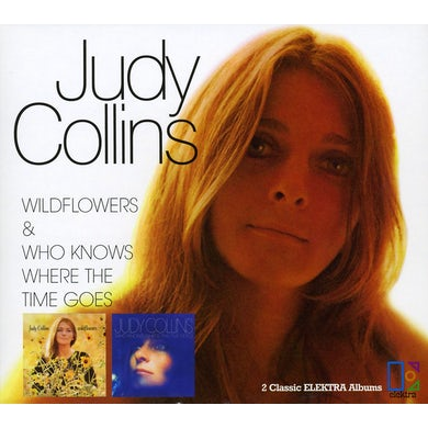 Judy Collins WILDFLOWERS / WHO KNOWS WHERE THE TIME GOES CD
