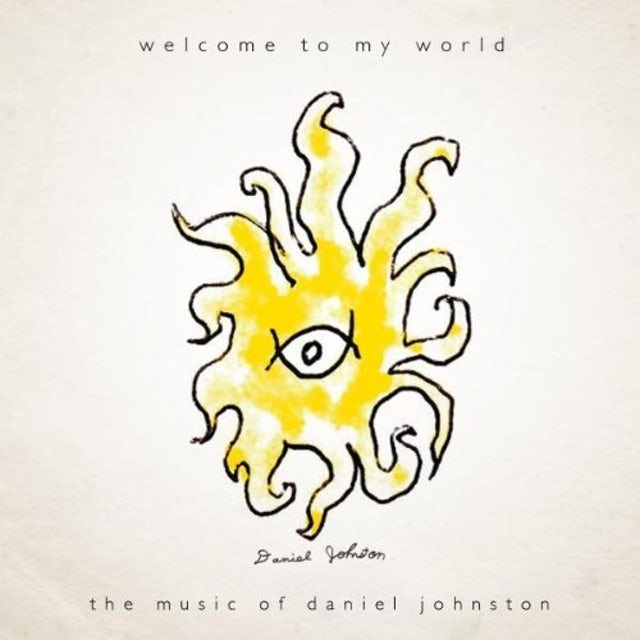 Daniel Johnston WELCOME TO MY WORLD CD