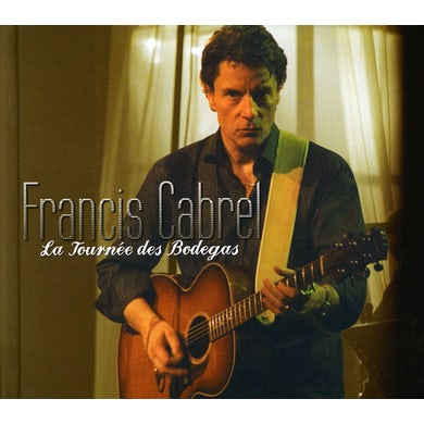 Francis Cabrel TOURNEE DES BODEGAS CD