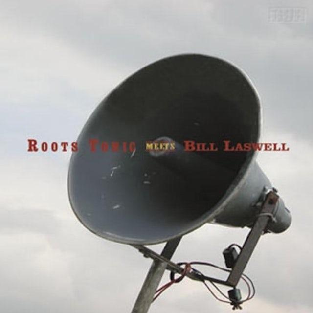 Bill Roots Tonic / Laswell ROOTS TONIC MEETS BILL LASWELL Vinyl Record