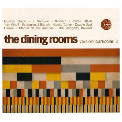 The Dining Rooms VERSIONI PARTICOLARI 2 CD