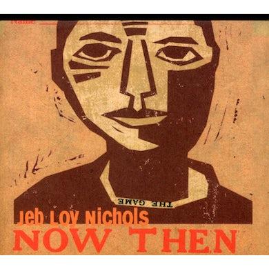 Jeb Loy Nichols NOW THEN CD