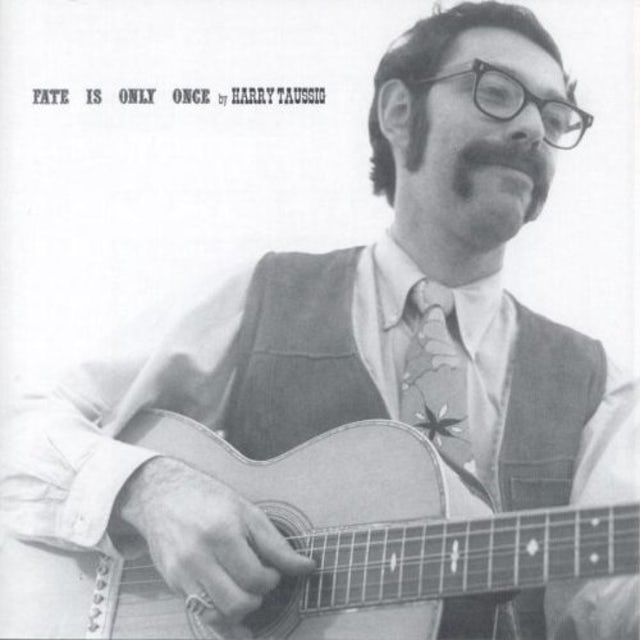Harry Taussig FATE IS ONLY ONCE CD