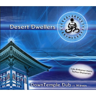 Desert Dwellers DOWNTEMPLE DUB: WAVES CD