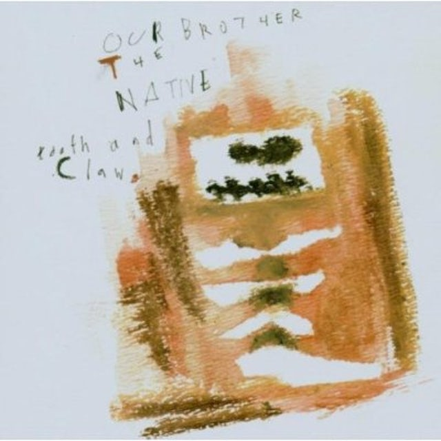 Our Brother The Native TOOTH & CLAW CD