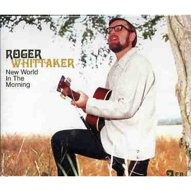 Roger Whittaker NEW WORLD IN THE MORNING CD
