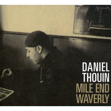 Daniel Thouin MILE END: WAVERLY CD