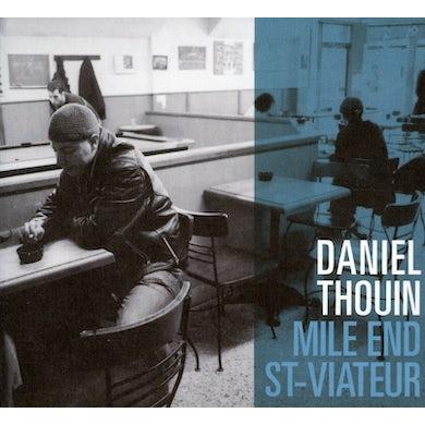 Daniel Thouin MILE END: ST-VIATEUR CD