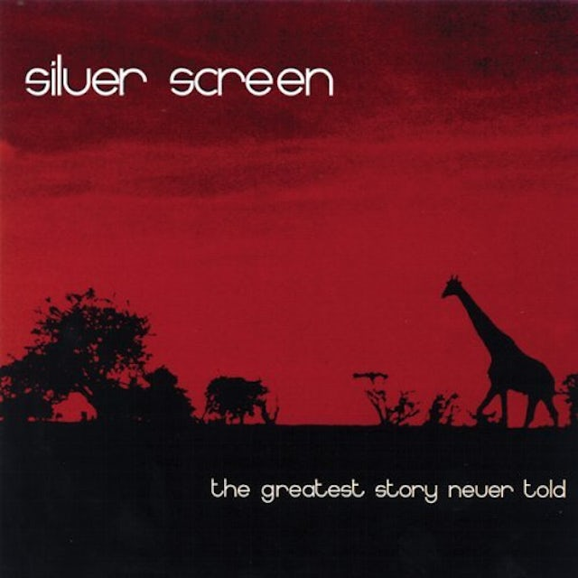Silver Screen GREATEST STORY NEVER TOLD CD