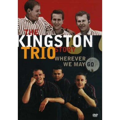 KINGSTON TRIO STORY: WHEREVER WE MAY GO DVD