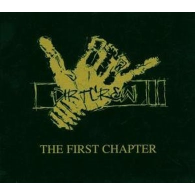 Dirt Crew FIRST CHAPTER CD