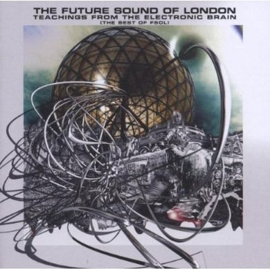 The Future Sound Of London TEACHINGS FROM THE ELECTRONIC BRAIN (BEST OF) CD