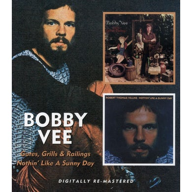 Bobby Vee GATES GRILLS & RAILINGS / NOTHIN LIKE A SUNNY DAY CD