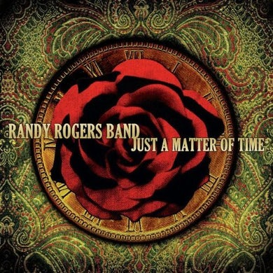 Randy Rogers JUST A MATTER OF TIME CD