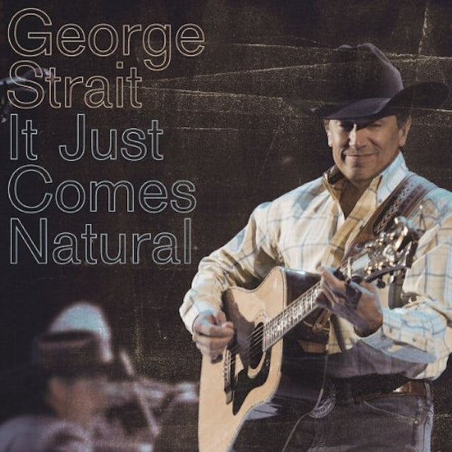 George Strait IT JUST COMES NATURAL CD