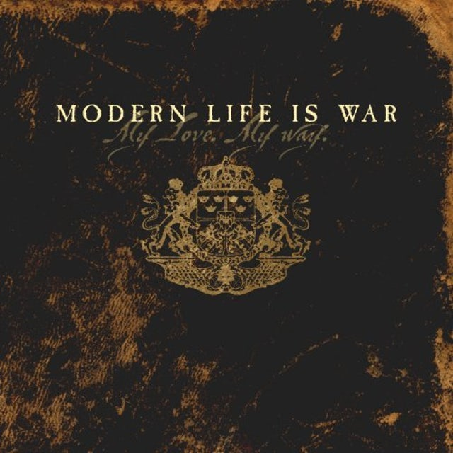 Modern Life Is War MY LOVE MY WAY CD