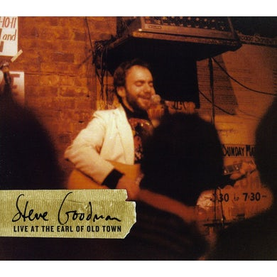 Steve Goodman LIVE AT THE EARL OF OLD TOWN CD