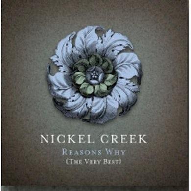 Nickel Creek REASONS WHY: THE VERY BEST CD
