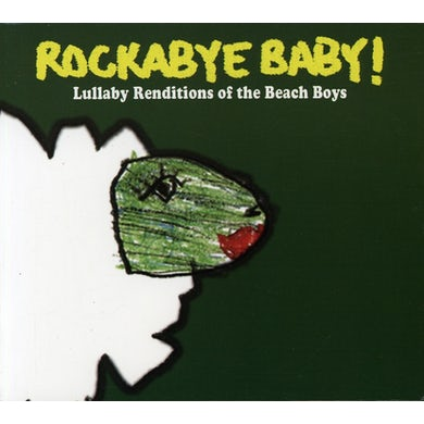 Rockabye Baby! LULLABY RENDITIONS OF THE BEACH BOYS CD